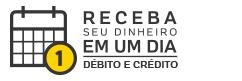 Receba seu dinheiro em um dia: Débito e Crédito
